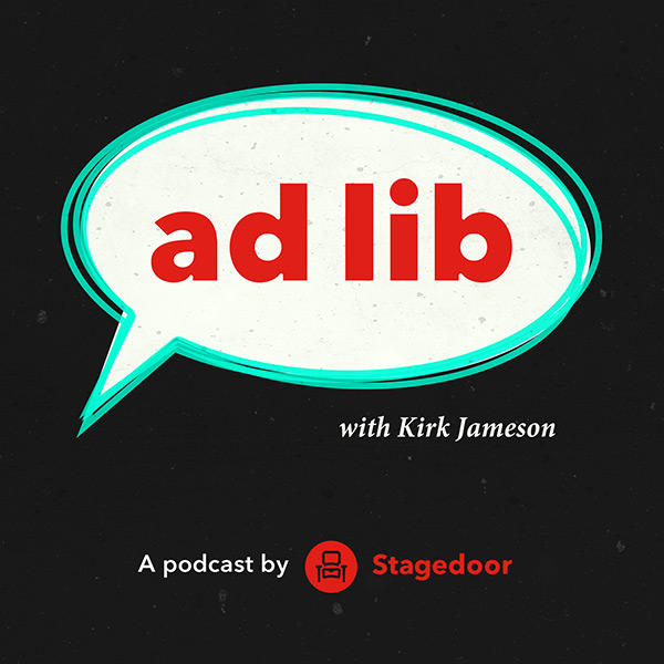 ad lib stagedoor podcast